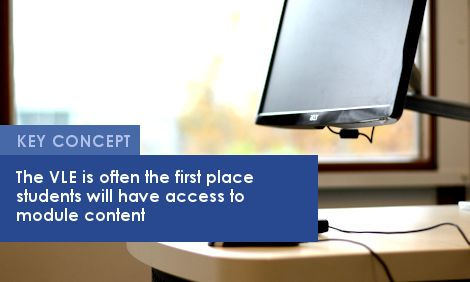 Key Concept: The VLE is often the first place students will have access to module content
