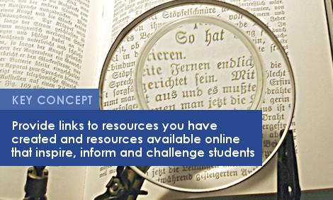 Key Concept: Provide links to resources you have created and resources available online to inspire, inform and challenge students