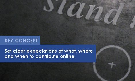 Key Concept: Set clear expectations of what, where and when to contribution online.