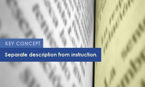 Key Concept: Separate description from instruction.