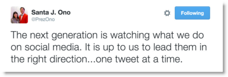 Tweet from Santa J. Ono: The next generation is watching what we do on social media. It is up to us to lead them in the right direction...one tweet at a time.
