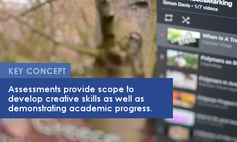Key Concept: Assessments provide scope to develop creative skills as well as demonstrating academic progress.
