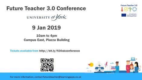 9 Jan 2019 Future Teacher 3.0 conference 10am-4pm, University of York