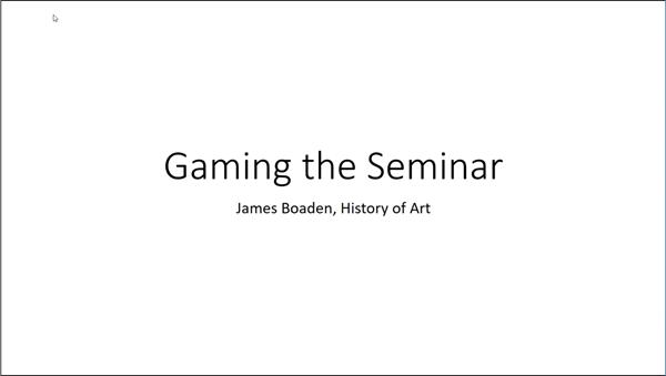 Title slide - Gaming the seminar